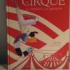 Le cirque, des métiers, une passion de Maya Soulas avec les illustrations de Elisabeth Pesé et Caroline Donadieu